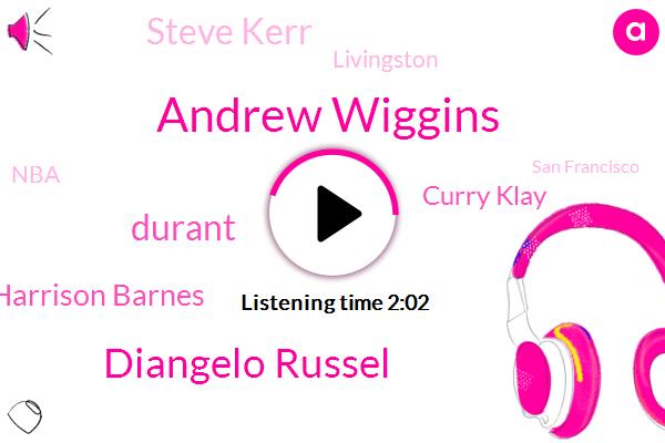 Andrew Wiggins,Diangelo Russel,Durant,Harrison Barnes,Curry Klay,NBA,Steve Kerr,Livingston,San Francisco