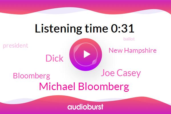 Michael Bloomberg,New Hampshire,President Trump,Joe Casey,Dick,Bloomberg