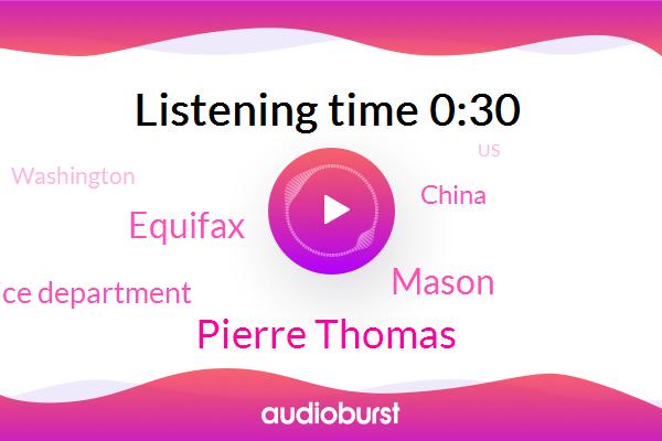 China,Justice Department,Pierre Thomas,Washington,Mason,United States,Equifax