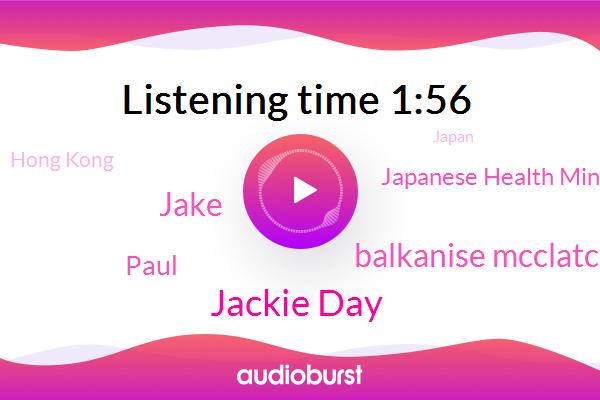 Hong Kong,Japan,Jackie Day,Balkanise Mcclatchy,North Asia,Japanese Health Ministry,Jake,Producer,Paul
