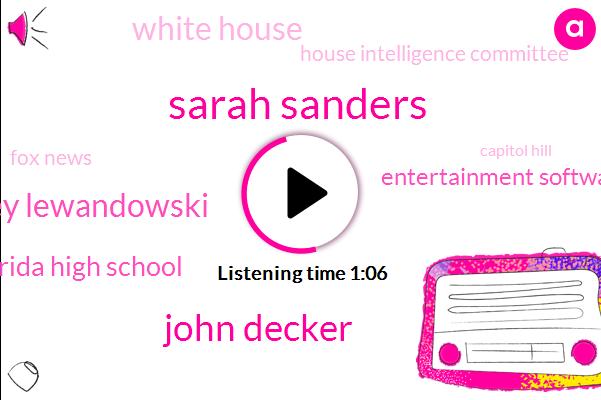 White House,South Florida High School,President Trump,Corey Lewandowski,Sarah Sanders,John Decker,Three Weeks