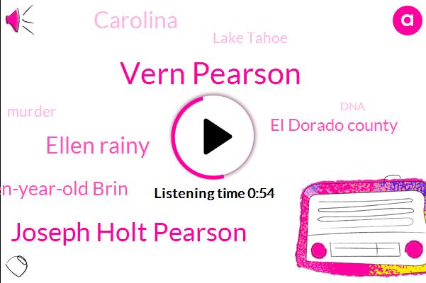 El Dorado County,Vern Pearson,Joseph Holt Pearson,Lake Tahoe,Ellen Rainy,Twenty-Seven-Year-Old Brin,Murder,Carolina,Twenty-Seven-Year