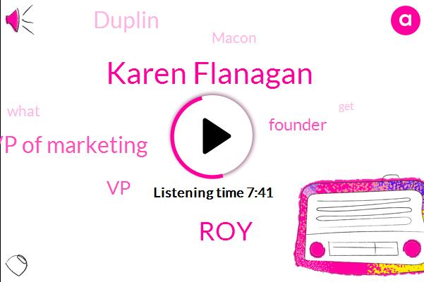 Vp Of Marketing,Karen Flanagan,VP,Founder,Duplin,ROY,Macon,Twelve Months,Twelve Years,Three Years,Ten Second,Ten Year