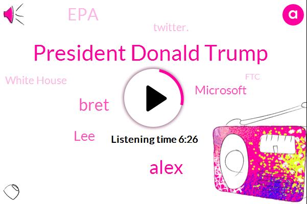 United States,Tiktok,President Donald Trump,Microsoft,China,President Trump,Alex,Wanna,Vermont,Iran,Bret,Britain,EPA,Twitter.,White House,LEE,FTC