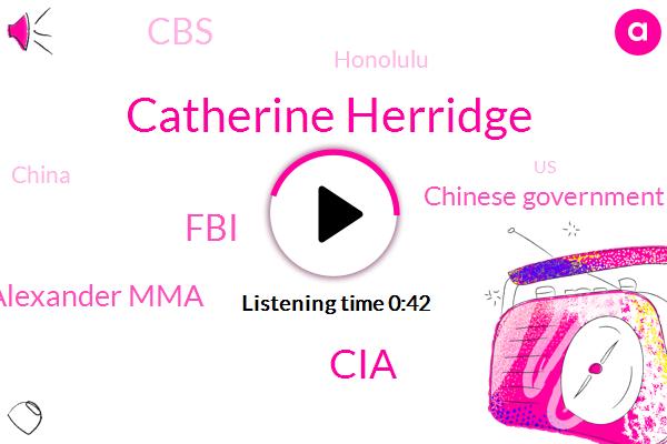 CIA,Catherine Herridge,Alexander Mma,Chinese Government,Honolulu,FBI,CBS,China,United States