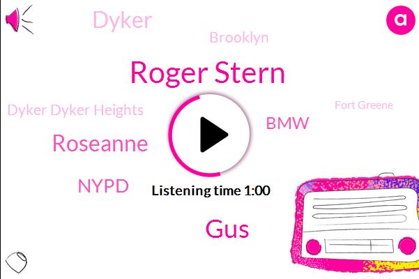 Dyker Dyker Heights,BMW,Dyker,Brooklyn,Nypd,Roger Stern,Fort Greene,GUS,Roseanne,Queens,Bleeding.