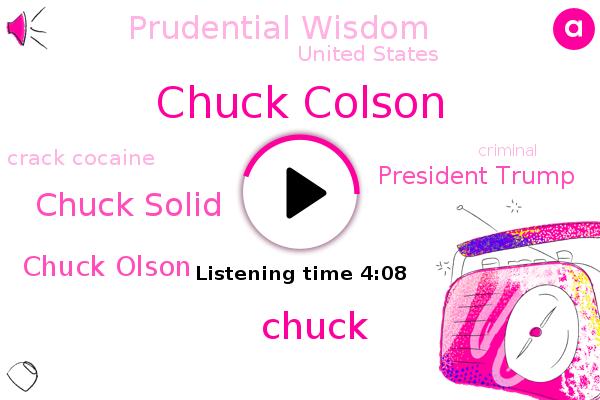 Chuck Colson,Chuck,Chuck Solid,Chuck Olson,President Trump,United States,Crack Cocaine,Prudential Wisdom
