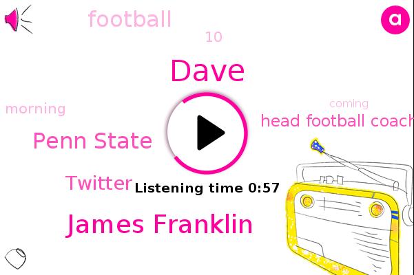Football,Head Football Coach,Penn State,Twitter,Dave,James Franklin