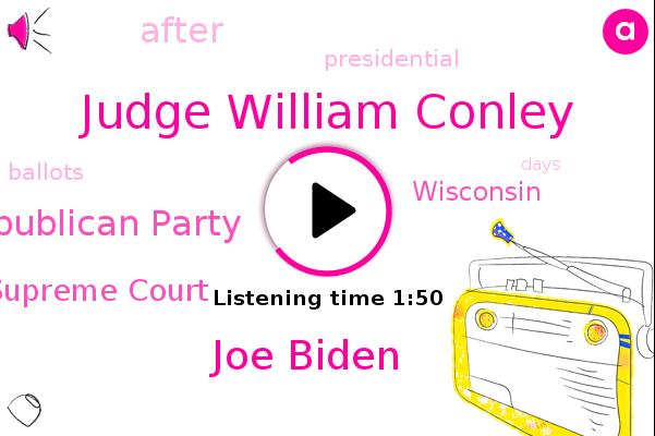 Wisconsin,Judge William Conley,Joe Biden,Republican Party,U. S. Supreme Court