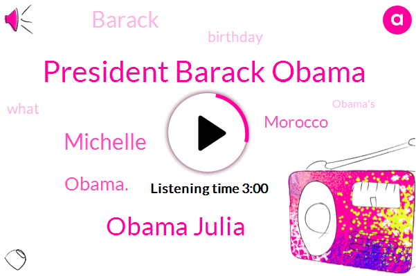 President Barack Obama,Obama Julia,Michelle,Morocco,Obama.