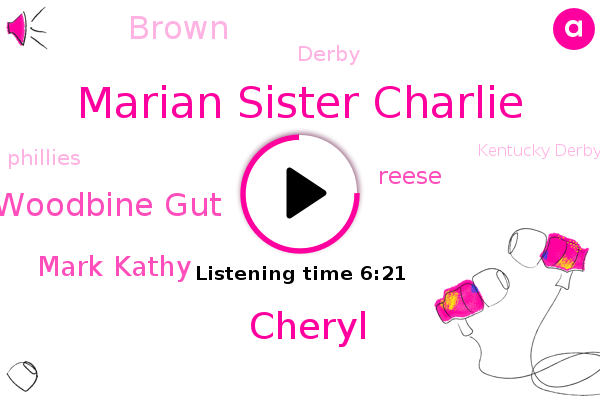 Marian Sister Charlie,Derby,Cheryl,Woodbine Gut,Mile Hill,Mark Kathy,Phillies,Kentucky Derby,Allstone,Kentucky,Admiralty,Roya,America,Reese,Brown