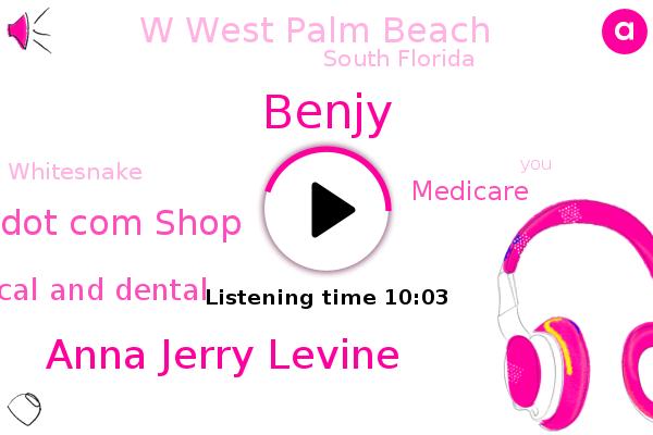 Benjy,Dot Com Shop,Anna Jerry Levine,W West Palm Beach,Delray Medical And Dental,Whitesnake,South Florida,Medicare