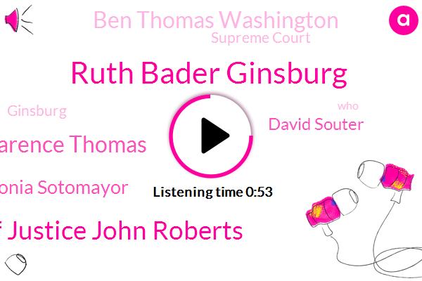 Ruth Bader Ginsburg,Chief Justice John Roberts,Clarence Thomas,Sonia Sotomayor,David Souter,Ben Thomas Washington,Supreme Court