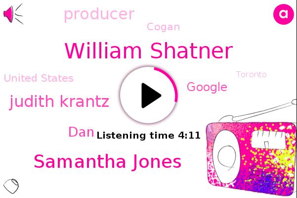 William Shatner,Samantha Jones,Producer,Cogan,United States,Judith Krantz,Google,Toronto,Beverly Hills,Canada,DAN