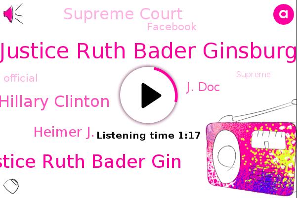 Justice Ruth Bader Ginsburg,Supreme Court,Justice Ruth Bader Gin,Hillary Clinton,Heimer J.,Facebook,J. Doc,Official