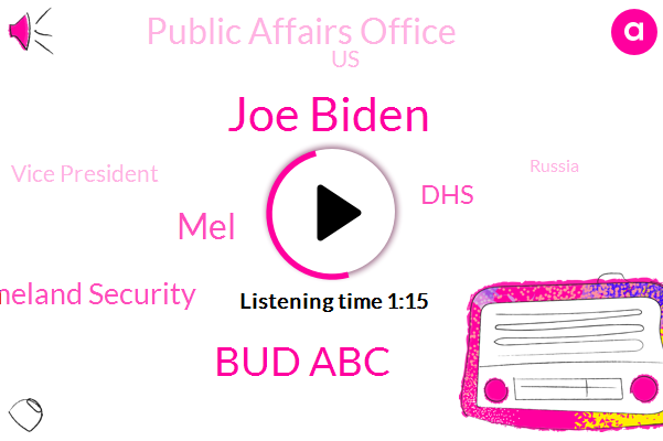 Department Of Homeland Security,Abc News,Joe Biden,Bud Abc,DHS,United States,Public Affairs Office,Vice President,Russia,MEL,Official