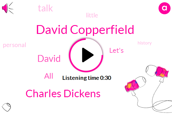 David Copperfield,Charles Dickens