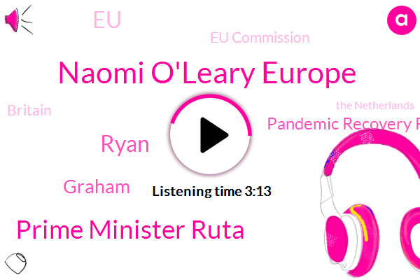 Britain,Naomi O'leary Europe,Pandemic Recovery Fund,The Netherlands,Prime Minister Ruta,EU,Brussels,Eu Commission,Ryan,The Irish Times,Graham,Austria