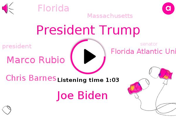 President Trump,Joe Biden,Florida,Florida Atlantic University,Massachusetts,Marco Rubio,Chris Barnes,Senator