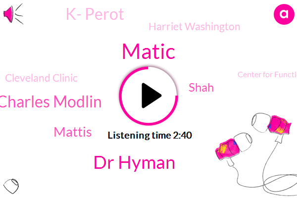 Matic,Cleveland Clinic,Dr Hyman,Doctors Pharmacy,Doctor Charles Modlin,Caffeine,Cleveland,Mattis,Shah,K- Perot,Center For Functional Medicine,Partner,Harriet Washington