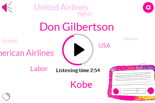 American Airlines,United Airlines,Don Gilbertson,Kobe,Labor,USA