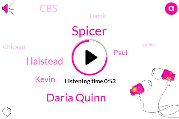 Spicer,Daria Quinn,Damir,Halstead,CBS,Chicago,Kevin,Paul