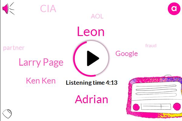 Google,Larry Page,Leon,Adrian,Partner,CIA,Ken Ken,AOL,Fraud