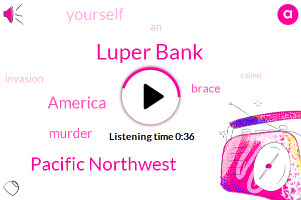 Luper Bank,Pacific Northwest,Murder,America