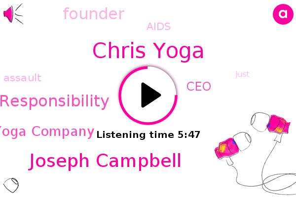 Chris Yoga,Joseph Campbell,Social Responsibility,Aids,CEO,Yoga Company,Assault,Founder