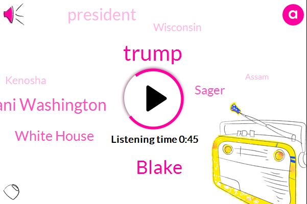 Donald Trump,President Trump,Kenosha,Assam,Wisconsin,White House,Blake,Jacob Lake,Sager,Ani Washington