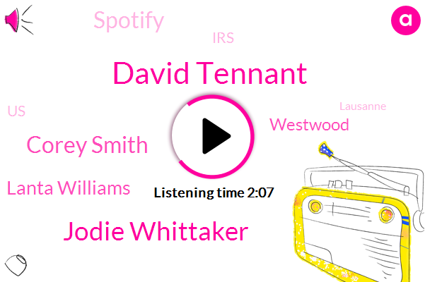 David Tennant,United States,Spotify,Jodie Whittaker,Corey Smith,IRS,Lanta Williams,Lausanne,Orlando,Vp Digital Sales,Europe,Switzerland,Westwood,New York,Official