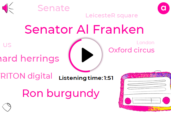 Washington Post,United States,London,UK,Senator Al Franken,Triton Digital,Brighton,Oxford Circus,Ron Burgundy,Senate,Time Magazine,Richard Herrings,Waterloo,FOX,Latin America,Leicester Square,Sheffield,England