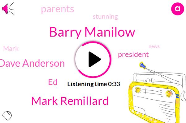 Barry Manilow,Mark Remillard,Dave Anderson,ABC,President Trump,ED