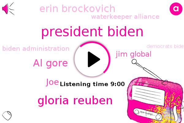 President Biden,Gloria Reuben,Waterkeeper Alliance,Athabasca River,Michigan,Al Gore,Biden Administration,Lincoln,JOE,Paris,Swimming,Jim Global,Democrats Biden's Party,Cola,North Carolina,Erin Brockovich,Senate
