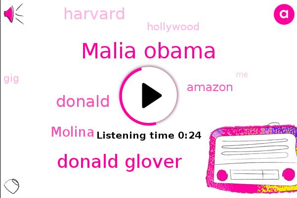 Malia Obama,Donald Glover,Donald Trump,Amazon,Hollywood,Molina,Harvard