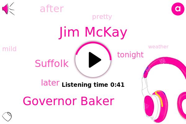 Jim Mckay,Governor Baker,Suffolk