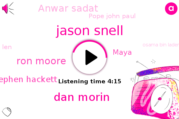 Jason Snell,Dan Morin,Ron Moore,Stephen Hackett,Apple,Maya,Anwar Sadat,Pope John Paul,LEN,United States,Afghanistan,Israel,Osama Bin Laden
