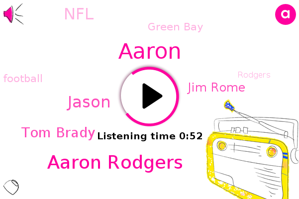Aaron Rodgers,Green Bay,NFL,Jason,Football,Tom Brady,Aaron,Jim Rome