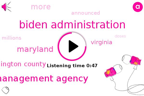 Biden Administration,Maryland,Federal Emergency Management Agency,Arlington County,Virginia