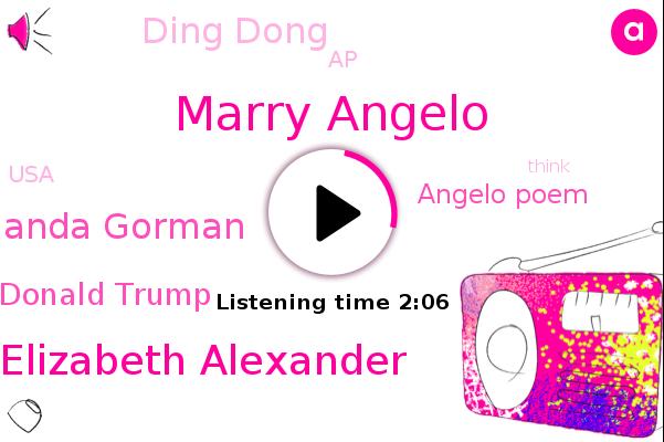 Marry Angelo,Elizabeth Alexander,Amanda Gorman,President Donald Trump,Angelo Poem,AP,Ding Dong,USA