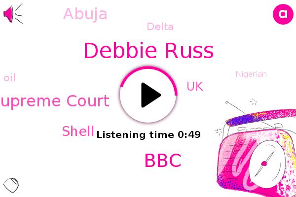 Debbie Russ,BBC,Supreme Court,Abuja,UK,Shell,Delta