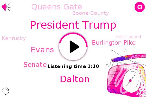 President Trump,Boone County,Senate,Kentucky,North Bound,Burlington Pike,Queens Gate,Cincinnati,Dalton,Evans