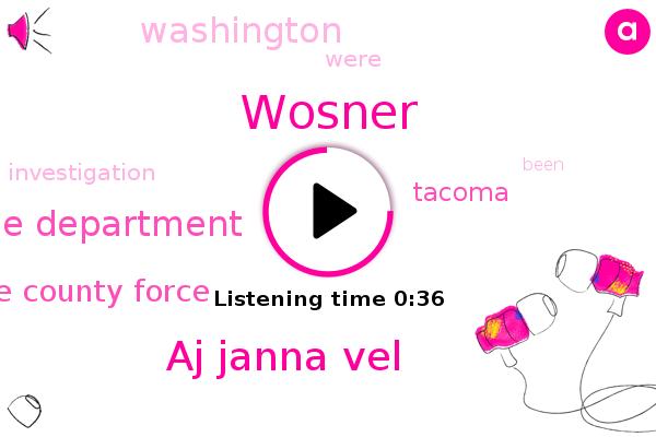 Wosner,Tacoma,Aj Janna Vel,Washington,FOX,Police Department,Pierce County Force