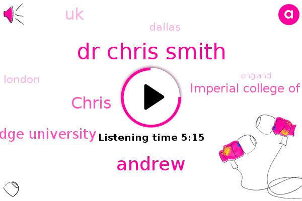 Dr Chris Smith,UK,Cambridge University,Dallas,Andrew,Chris,Imperial College Of Donna,London,England
