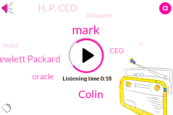 Mark,CEO,Colin,Hewlett Packard,H. P. Ceo,Oracle,Sixty Two Years