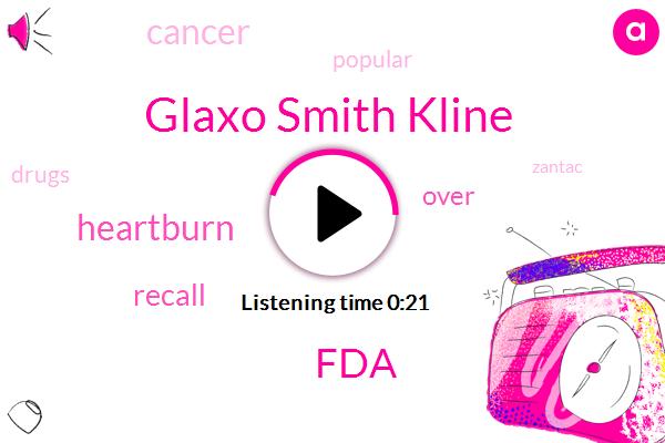 Listen: GSK recalls popular heartburn drug Zantac globally after cancer scare