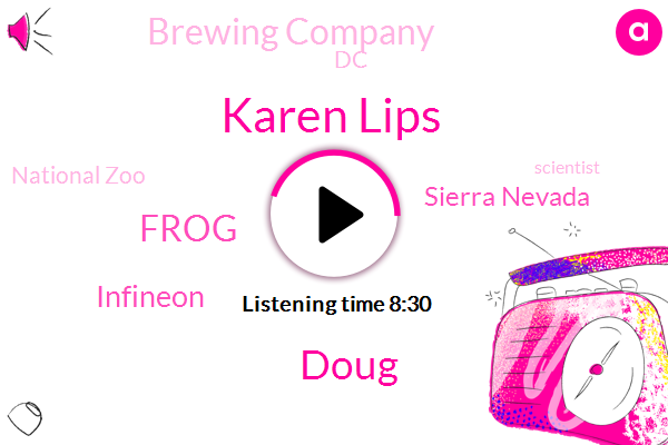 Karen Lips,Scientist,Costa Rica,Frog,Infineon,Sierra Nevada,Graduate Student,NPR,New York Times,Doug,Brewing Company,DC,Reporter,National Zoo,Three Weeks,Forty Percent,Two Two Years