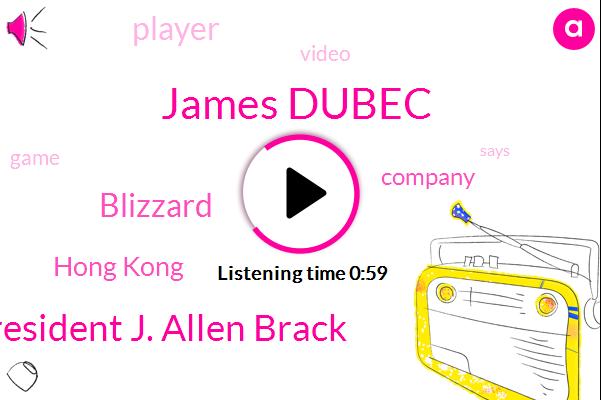 Blizzard,James Dubec,President J. Allen Brack,Hong Kong