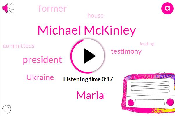President Trump,Michael Mckinley,Maria,Ukraine