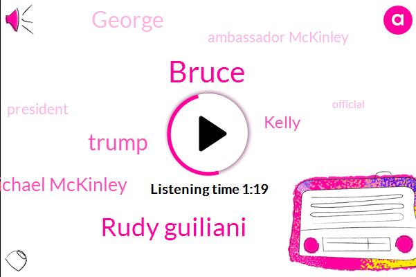 President Trump,Rudy Guiliani,Official,Donald Trump,Ukraine,Michael Mckinley,Kelly,United States,ABC,George,Bruce,Attorney,Ambassador Mckinley